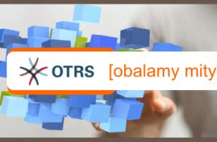 Integracje i funkcje OTRS – obalamy mity